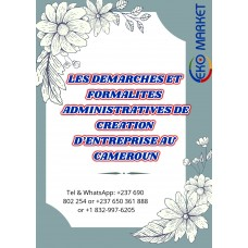 LES DEMARCHES ET FORMALITES ADMINISTRATIVES DE CREATION D'ENTREPRISE AU CAMEROUN