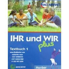 IHR und WIR Plus 1 et 2 - Allemand- 4eme/ 3eme