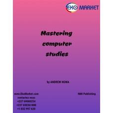 Mastering Computer studies form 3