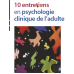 10 entretiens psychologie clinique de l adulte