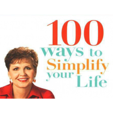 100 Ways to Simplify Your Life Joyce Meyer