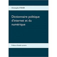 Dictionnaire politique d internet et du numérique