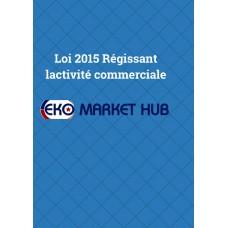 Loi 2015 Regissant lactivite commerciale