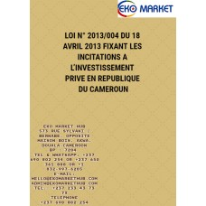 LOI N 2013-004 DU 18 AVRIL 2013 FIXANT LES INCITATIONS A L INVESTISSEMENT PRIVE EN REPUBLIQUE DU CAMEROUN