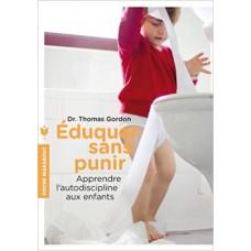 Eduquer sans punir-Apprendre l autodiscipline aux enfants - Dr Thomas Gordon