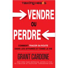 GRANT CARDONE-VENDRE OU PERDRE