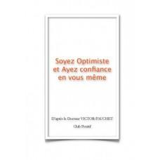 Soyez optimiste et ayez confiance en vous meme