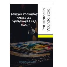 Pourquoi et Comment amener les Camerounais a lire plus Par Marcelin Vounda Etoa