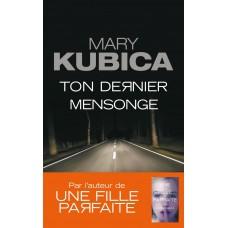 Mary Kubica: Ton dernier mensonge