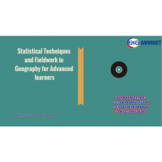 Statistical Techniques and Fieldwork in Geography for Advanced learners Lower and Upper six