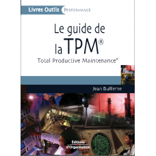 Le guide de la TPM - Total Productive Maintenance