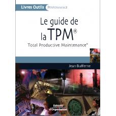 Le guide de la TPM - Total Productive Maintenance