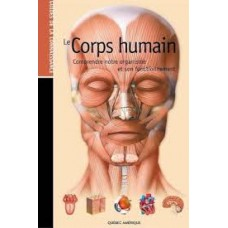 Le Corps Humain-comprendre notre organisme et son fonctionnement par