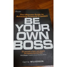 Be Your Own Boss by Carrie Wilkerson