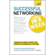 Successful Networking In a Week A Teach Yourself Guide