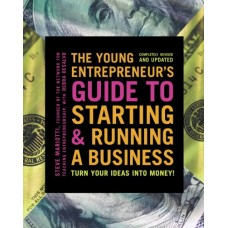 The Young Entrepreneur's Guide to Starting and Running a Business: