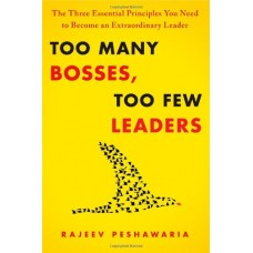 Too Many Bosses Too Few Leaders