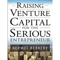 Raising Venture Capital for the Serious Entrepreneur 1