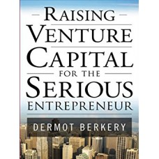 Raising Venture Capital for the Serious Entrepreneur 1