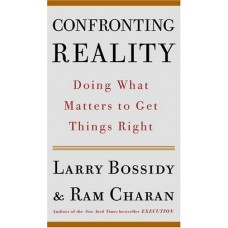Confronting Reality-Doing What Matters to Get Things Right