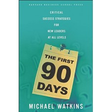 The First 90 Days-Critical Success Strategies for New Leaders at All Levels