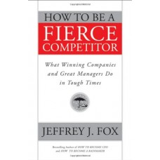 How to Be a Fierce Competitor: