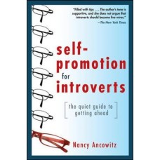 Self-Promotion for Introverts-The Quiet Guide to Getting Ahead