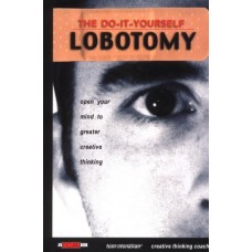 The Do-It-Yourself Lobotomy