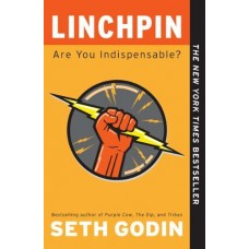Linchpin-Are You Indispensable