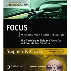 Focus-Achieving Your Highest Priorities