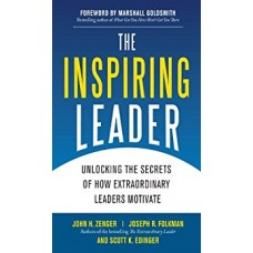 The Inspiring Leader-Unlocking the Secrets of How Extraordinary Leaders Motivate