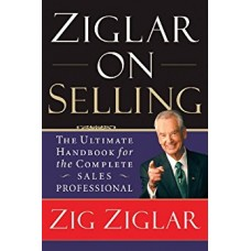 Ziglar on Selling-The Ultimate Handbook for the Complete Sales Professional
