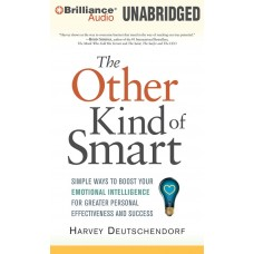 The Other Kind of Smart-Simple Ways to Boost Your Emotional Intelligence for Greater Personal Effectiveness and Success