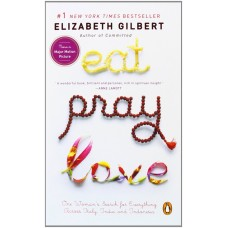 Eat Pray Love-One Womans Search for Everything Across Italy