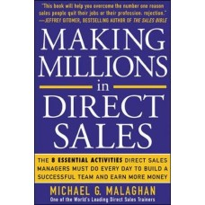 Making Millions in Direct Sales-The 8 Essential Activities Direct Sales Managers Must Do Every Day to Build a Successful Team and Earn More Money