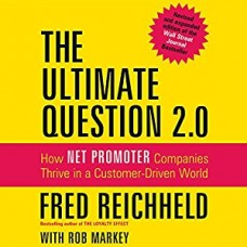 The Ultimate Question 2.0: How Net Promoter Companies