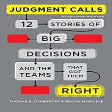 Judgment Calls: Twelve Stories of Big Decisions