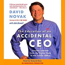 The Education of an Accidental CEO: Lessons Learned from the Trailer Park to the Corner