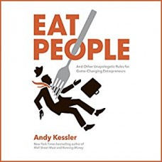 Eat People: An Unapologetic Plan for Entrepreneurial Success