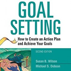 Goal Setting-How to Create an Action Plan and Achieve Your Goals