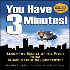 You Have Three Minutes Learn the Secret of the Pitch from Trump