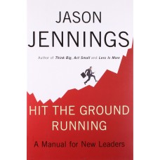 Hit The Ground Running-A Manual for New Leaders