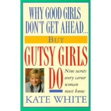 Kate-White-Why-Good-Girls-Don_t-Get-Ahead_