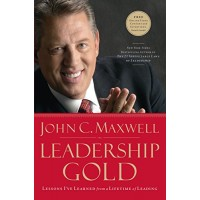 Leadership Gold: Lessons Learned from a Lifetime of Leading