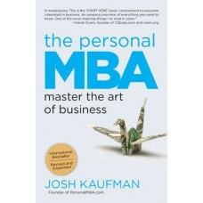 Josh KaufmanThe Personal MBA Master the A ess
