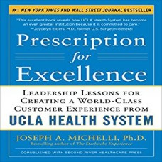 Prescription for Excellence: Leadership Lessons