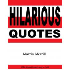 HILARIOUS QUOTES MARTIN MERRILL