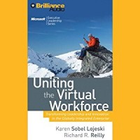Uniting the Virtual Workforce-Transforming Leadership and Innovation in the Globally Integrated Enterprise
