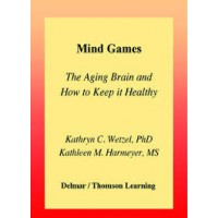 Mind Games The Aging Brain And How To Keep It Healthy