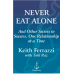 Never Eat Alone- And Other Secrets to Success, One Relationship
